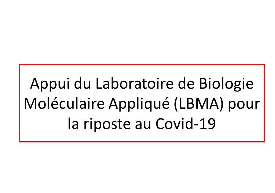 Appui du Laboratoire de Biologie Moléculaire Appliqué (LBMA) pour la riposte au Covid-19